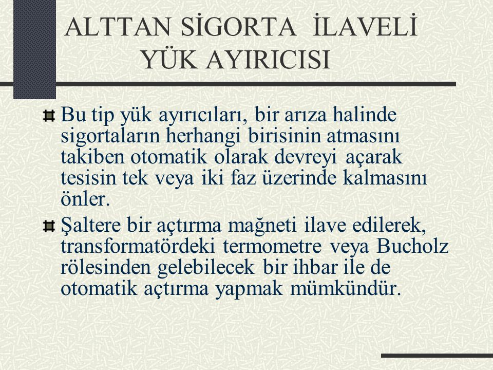 ALTTAN SİGORTA İLAVELİ YÜK AYIRICISI