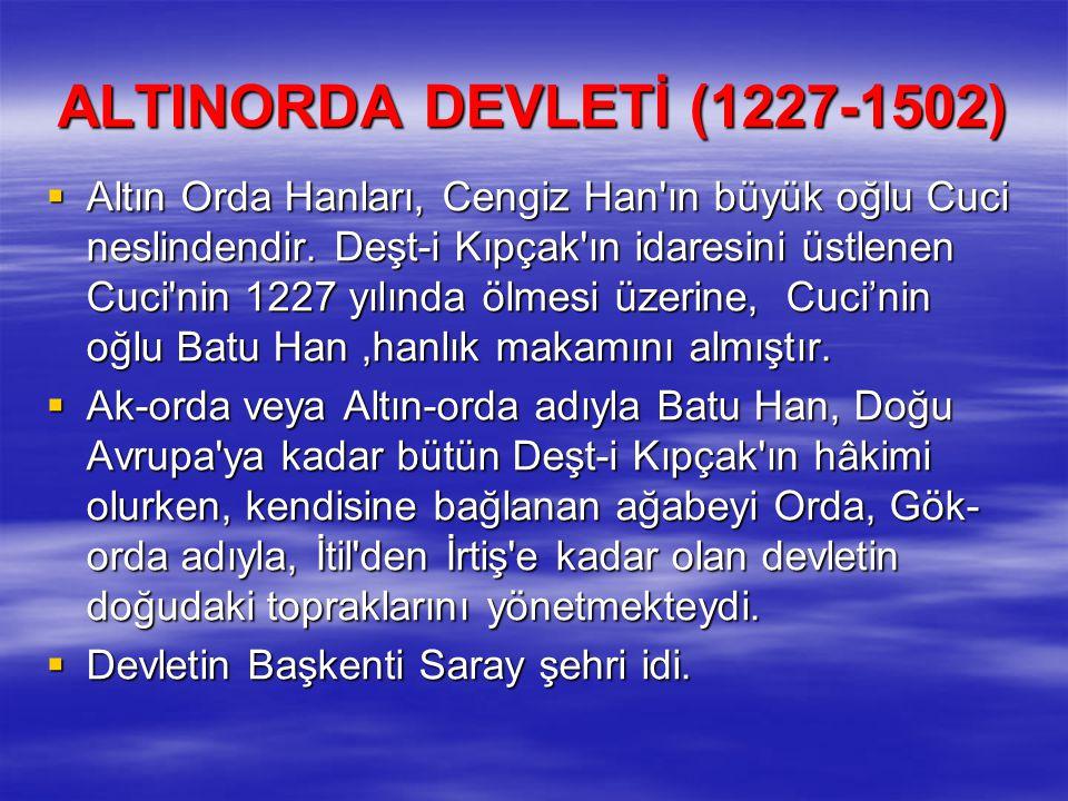 ALTINORDA DEVLETİ (1227-1502)