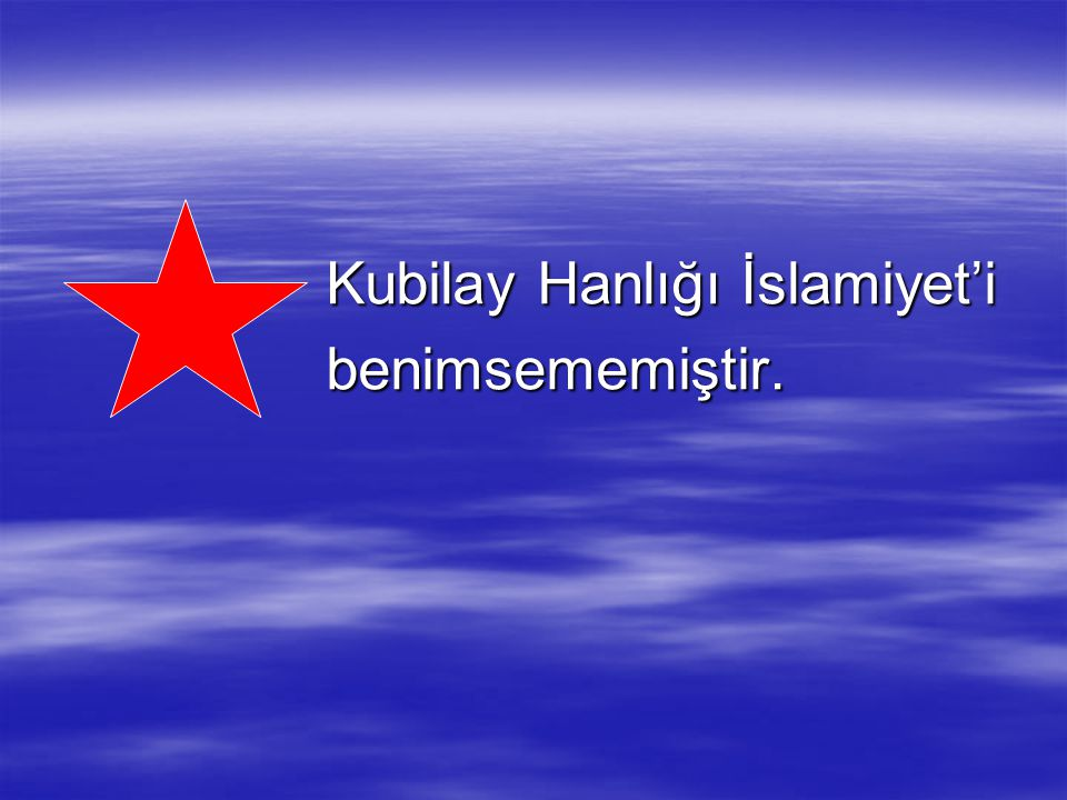 Kubilay Hanlığı İslamiyet'i