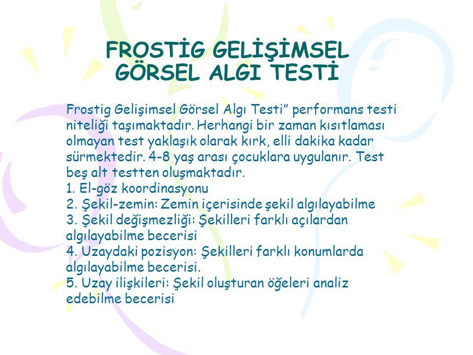 FROSTİG GELİŞİMSEL GÖRSEL ALGI TESTİ