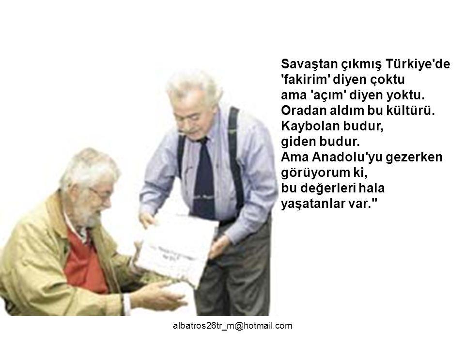 Savaştan çıkmış Türkiye de fakirim diyen çoktu