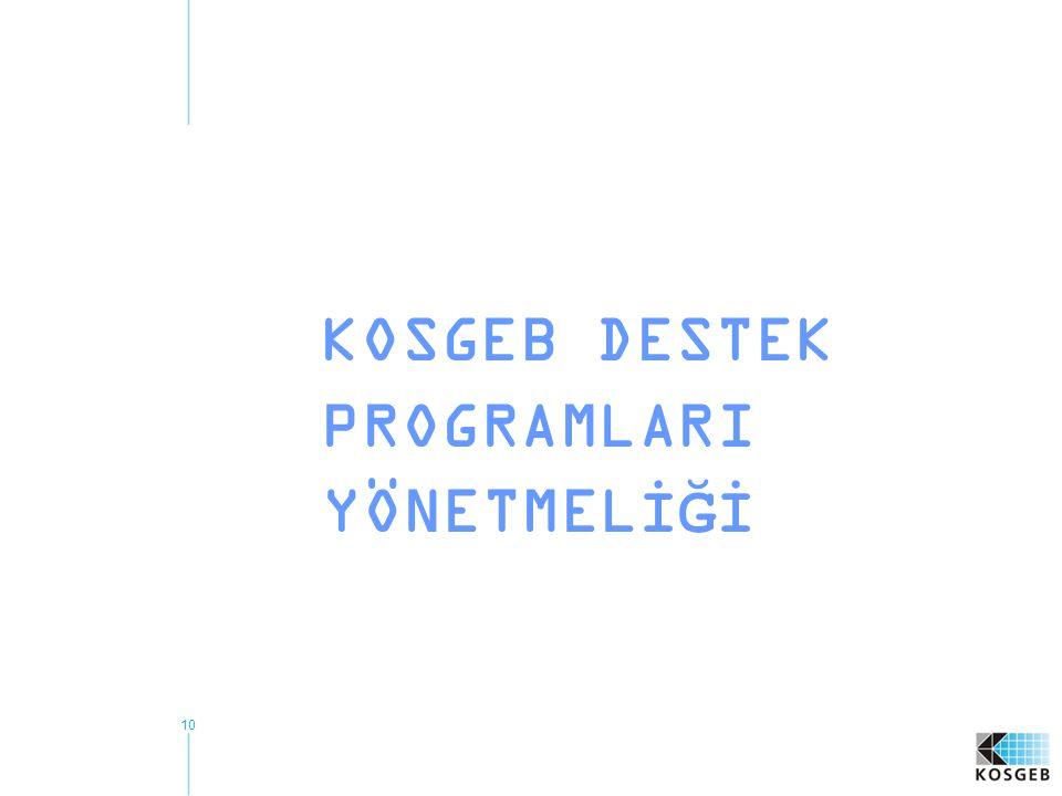 KOSGEB DESTEK PROGRAMLARI YÖNETMELİĞİ