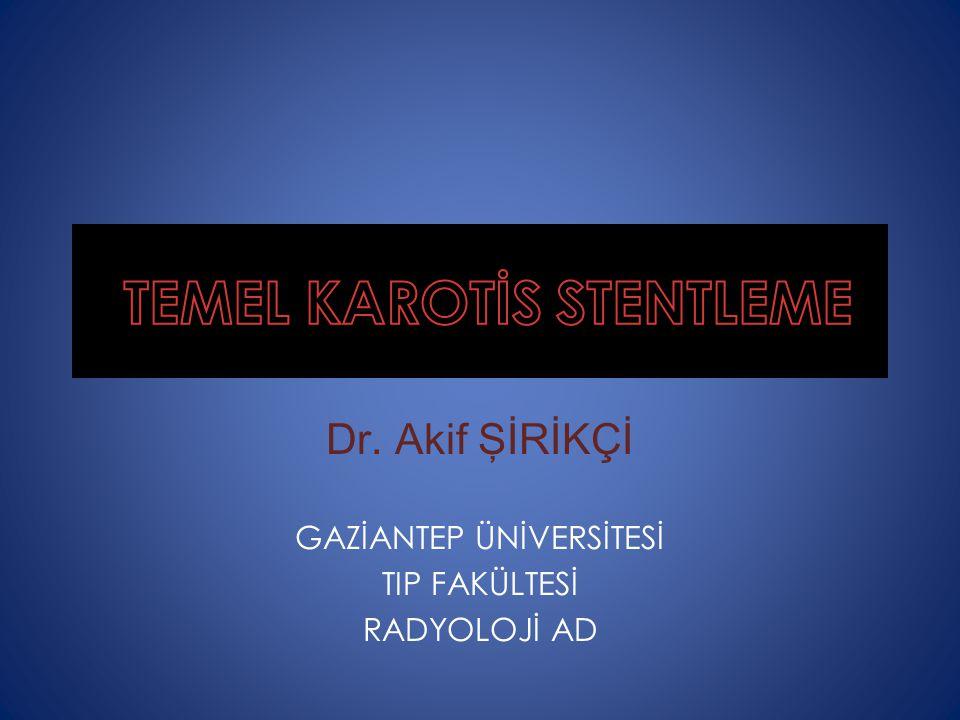 TEMEL KAROTİS STENTLEME
