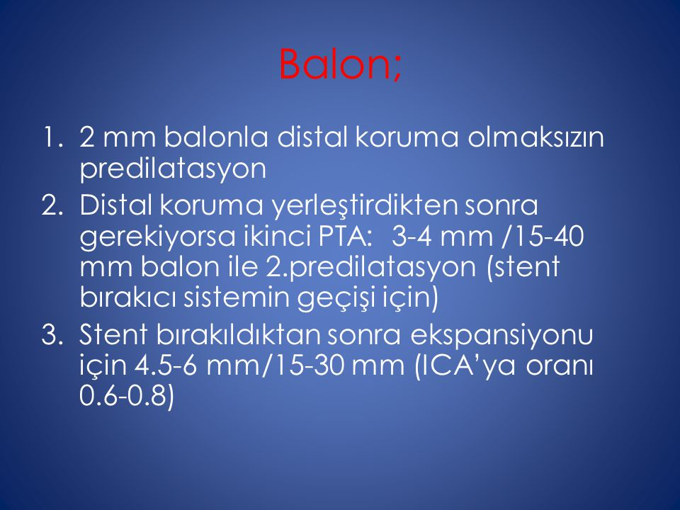 Balon; 2 mm balonla distal koruma olmaksızın predilatasyon