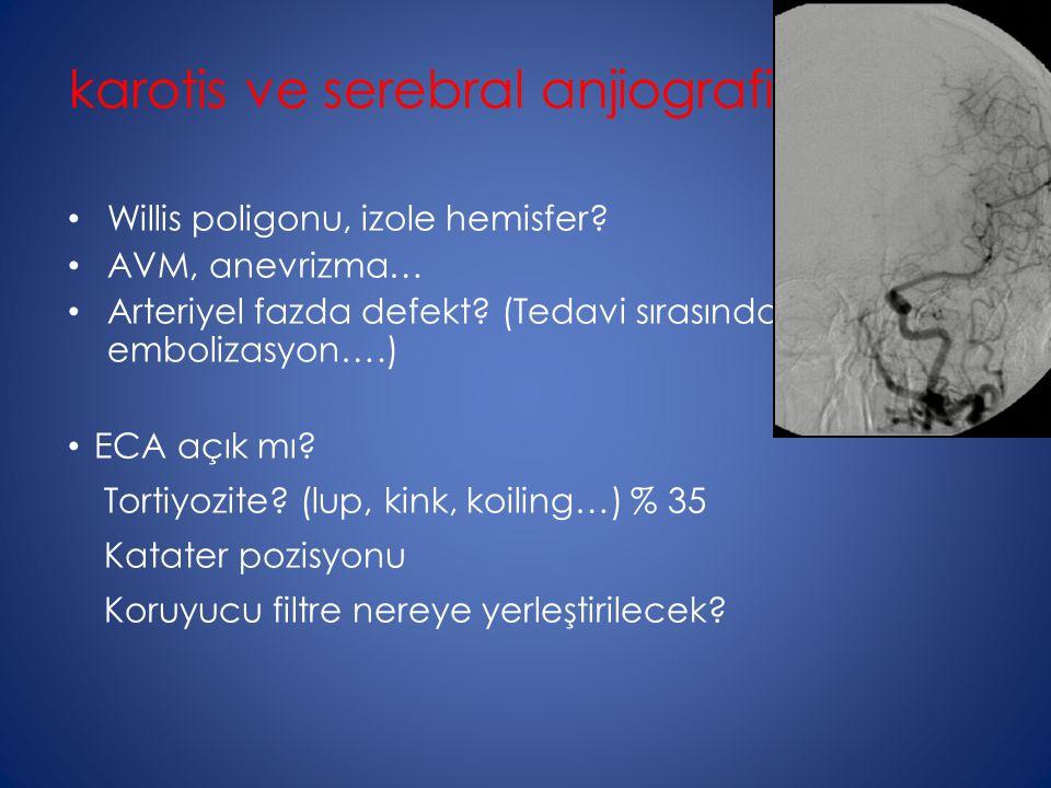 karotis ve serebral anjiografi;