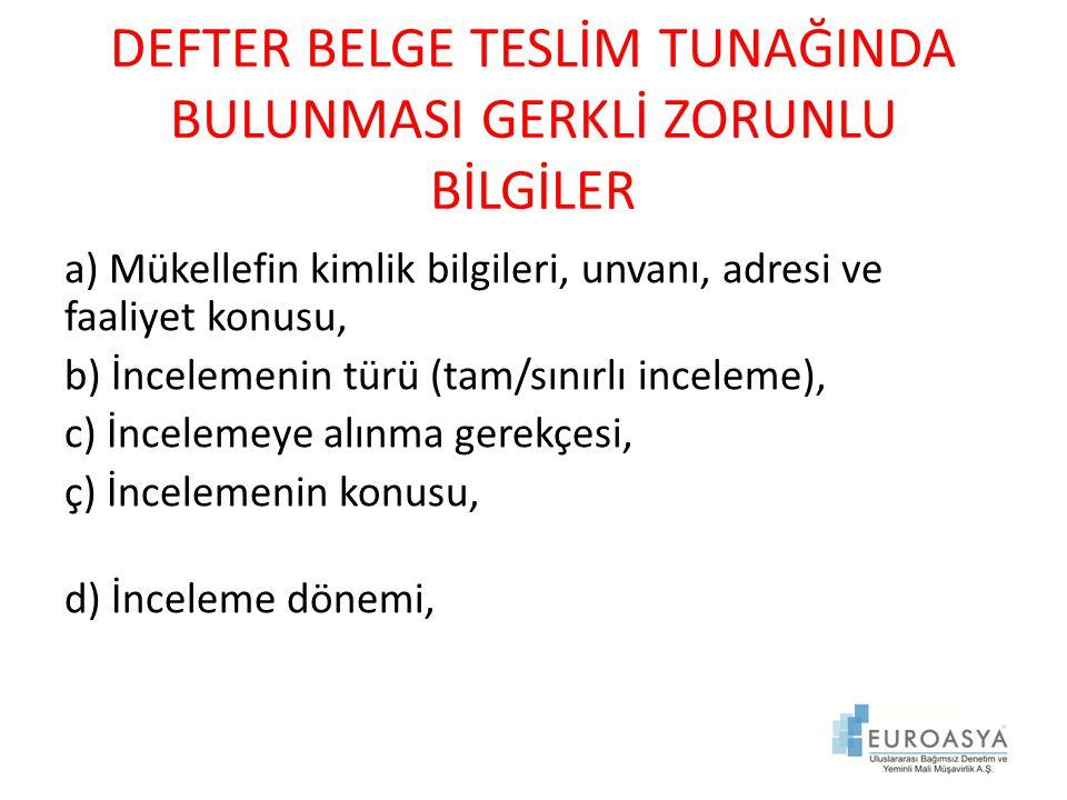 DEFTER BELGE TESLİM TUNAĞINDA BULUNMASI GERKLİ ZORUNLU BİLGİLER