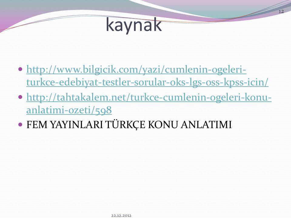 kaynak http://www.bilgicik.com/yazi/cumlenin-ogeleri-turkce-edebiyat-testler-sorular-oks-lgs-oss-kpss-icin/