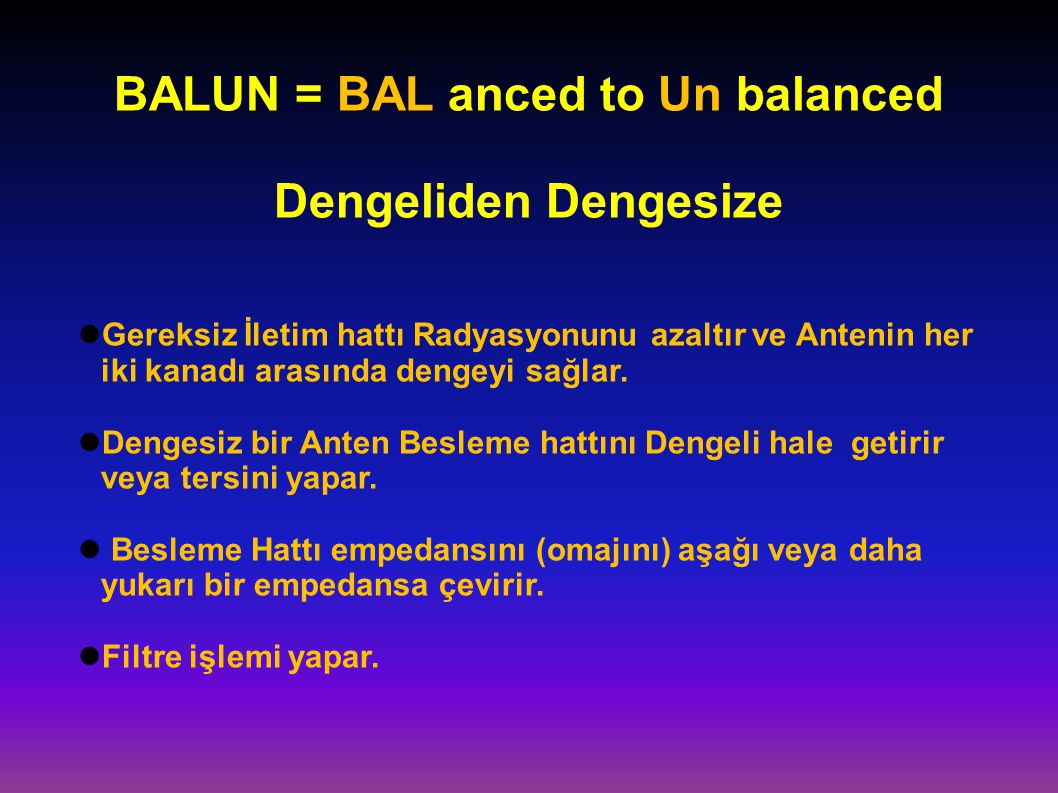 BALUN = BAL anced to Un balanced