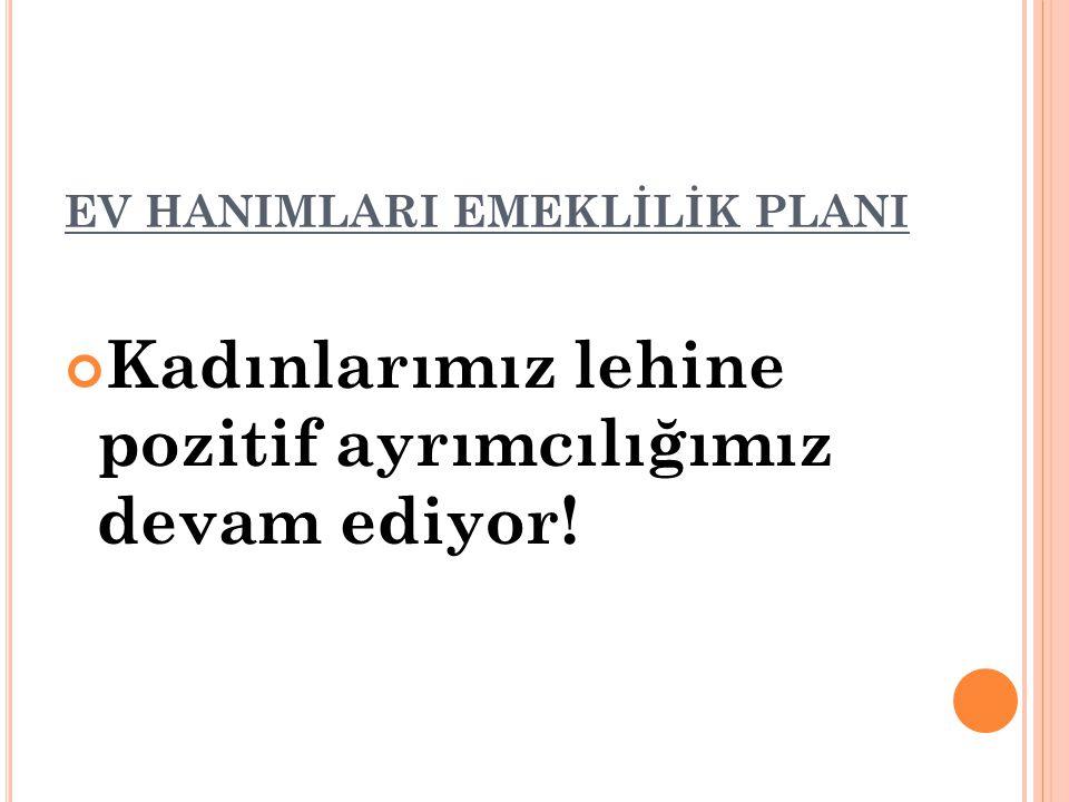 EV HANIMLARI EMEKLİLİK PLANI