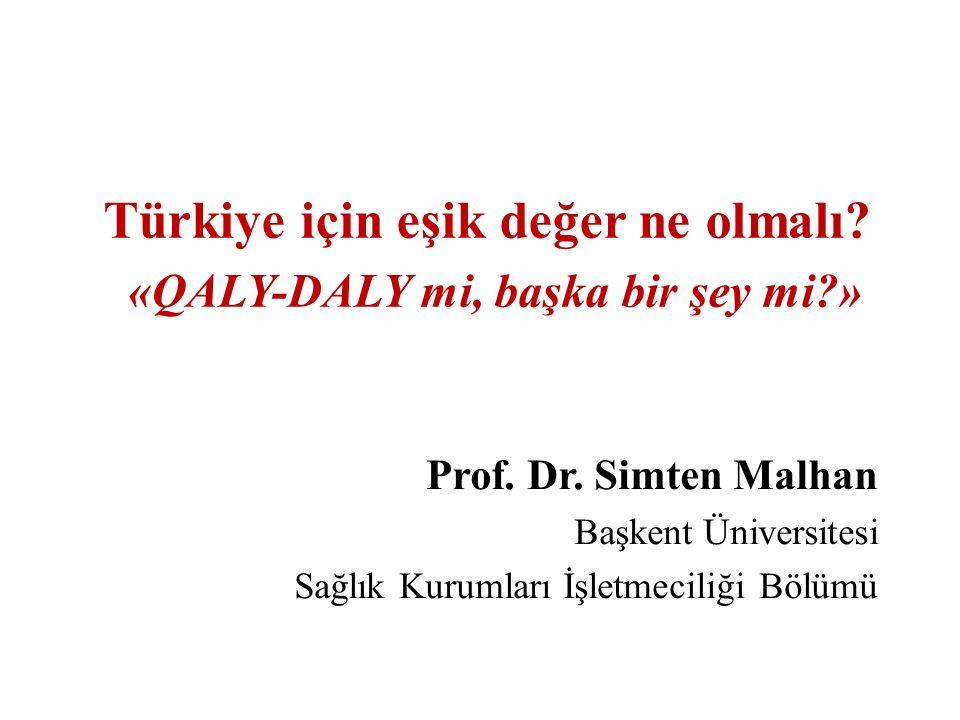 Türkiye için eşik değer ne olmalı «QALY-DALY mi, başka bir şey mi »