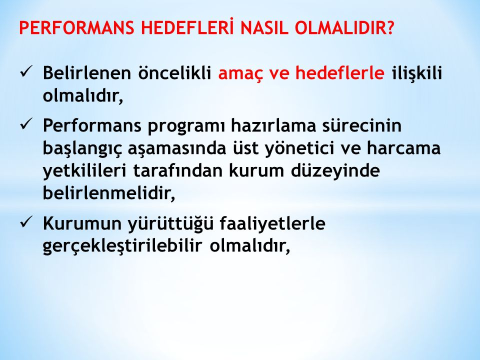 PERFORMANS HEDEFLERİ NASIL OLMALIDIR