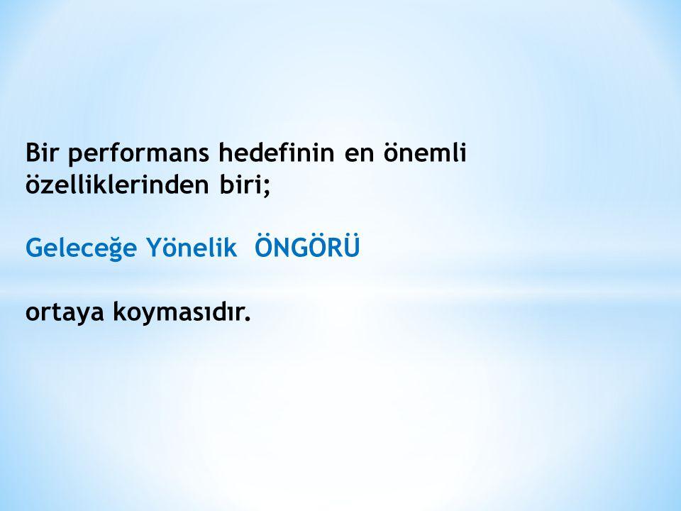 Bir performans hedefinin en önemli özelliklerinden biri;