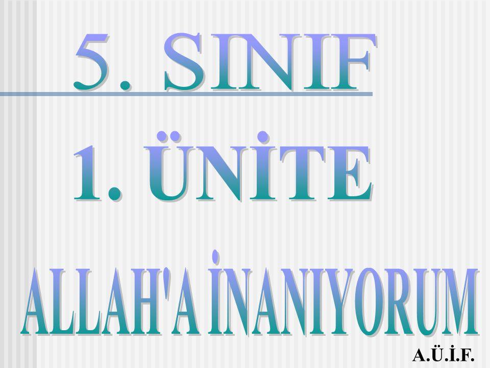 1. ÜNİTE ALLAH A İNANIYORUM