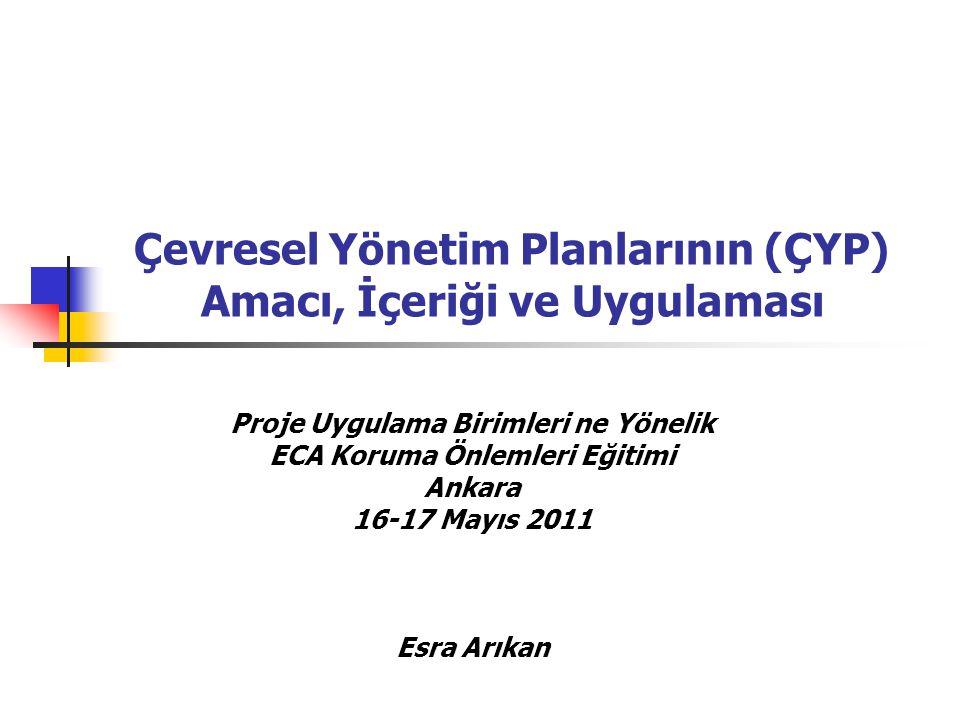 Çevresel Yönetim Planlarının (ÇYP) Amacı, İçeriği ve Uygulaması