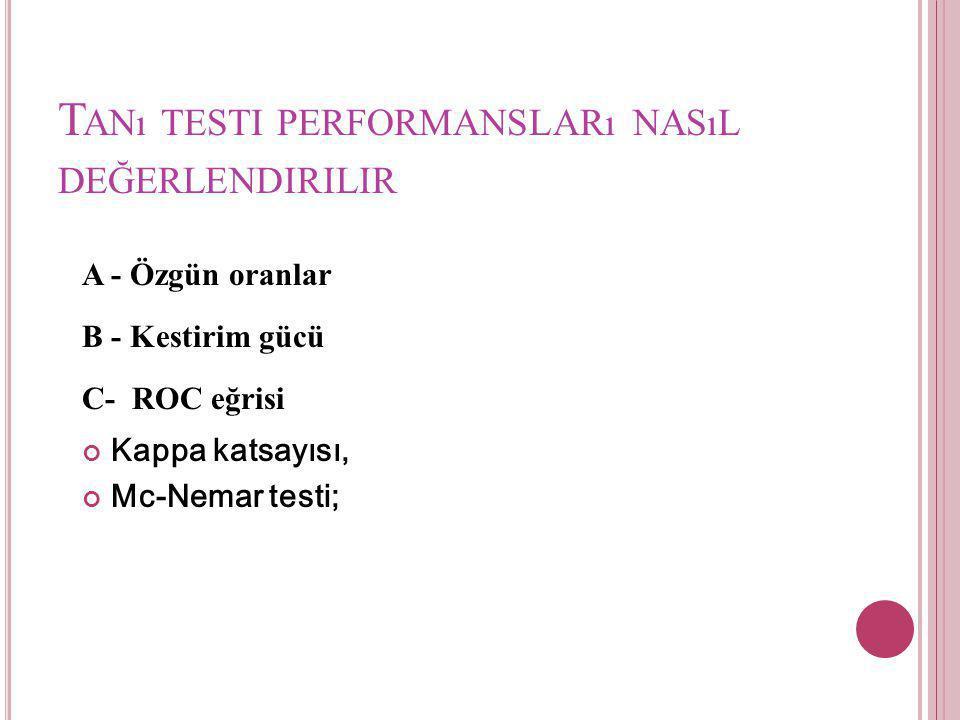 Tanı testi performansları nasıl değerlendirilir