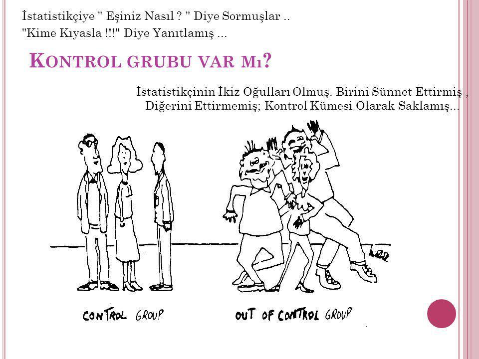 İstatistikçiye Eşiniz Nasıl Diye Sormuşlar ..