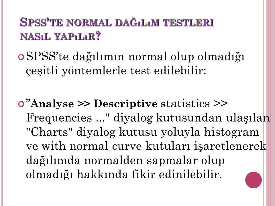 Spss'te normal dağılım testleri nasıl yapılır
