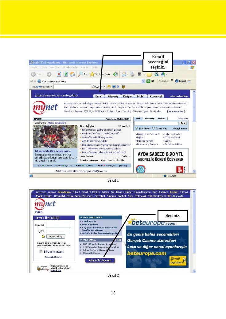 Email seçeneğini seçiniz. Şekil 1 Seçiniz. Şekil 2 18