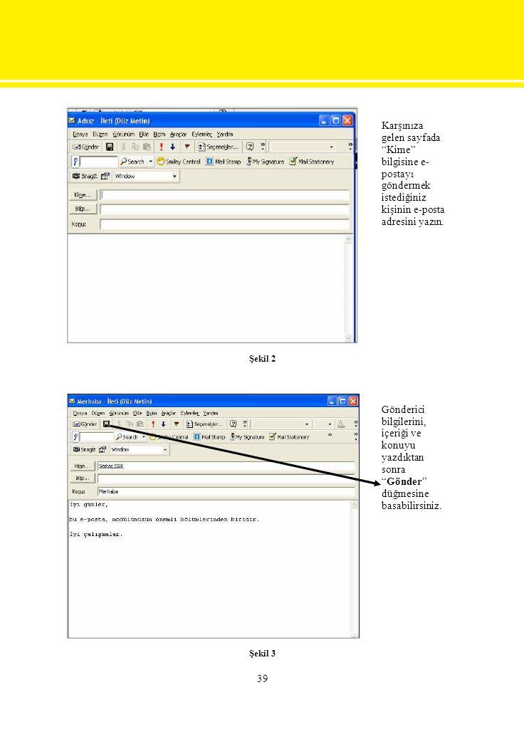 Karşınıza gelen sayfada Kime bilgisine e- postayı göndermek