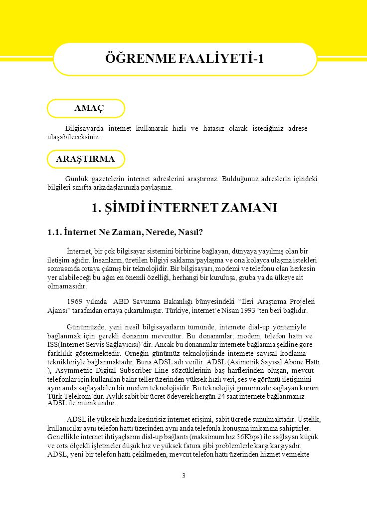 ÖĞRENME FAALİYETİ-1 ÖĞRENME FAALİYETİ-1 1. ŞİMDİ İNTERNET ZAMANI