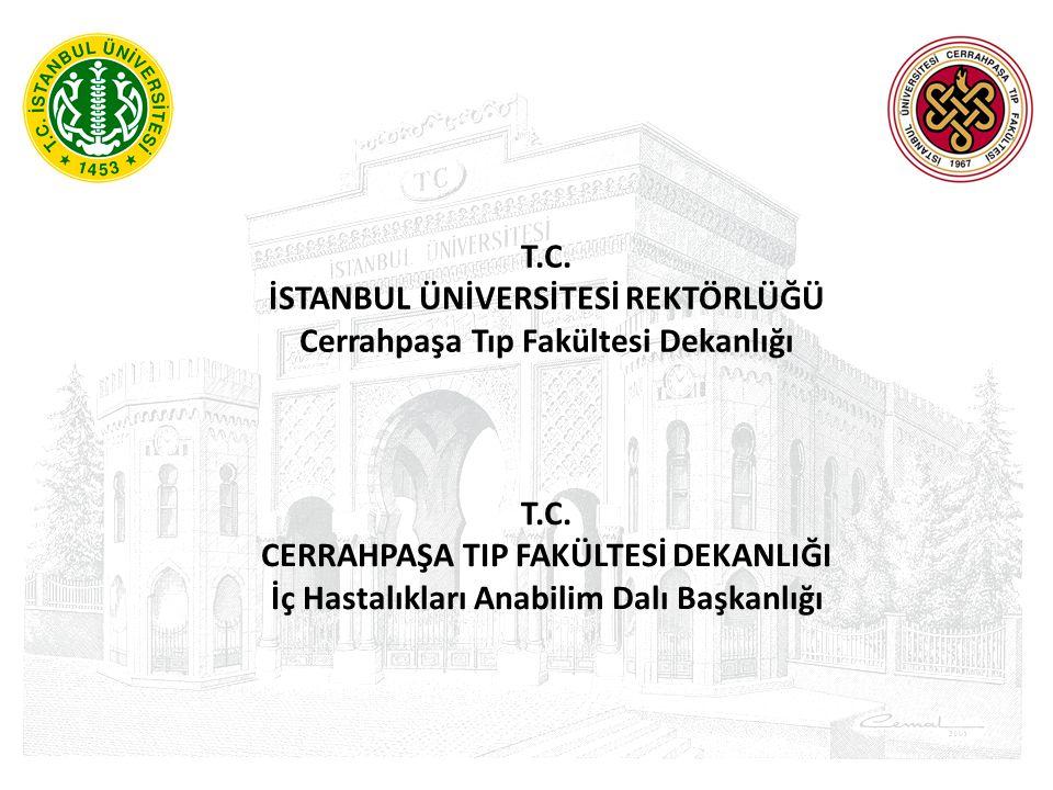 İSTANBUL ÜNİVERSİTESİ REKTÖRLÜĞÜ Cerrahpaşa Tıp Fakültesi Dekanlığı