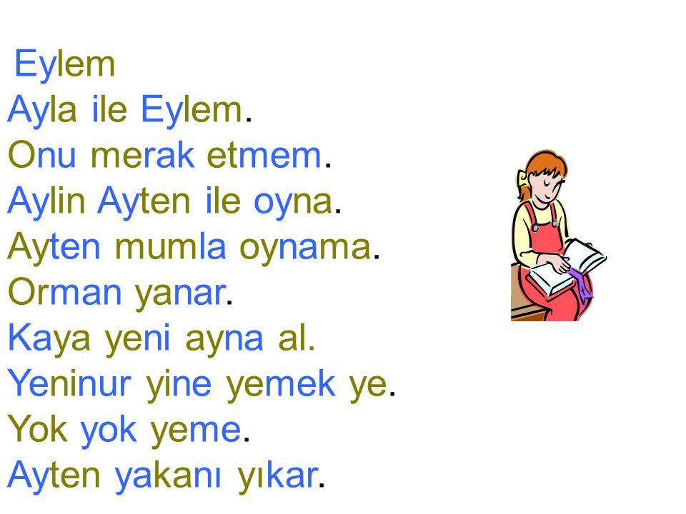 Ayla ile Eylem. Onu merak etmem. Aylin Ayten ile oyna.