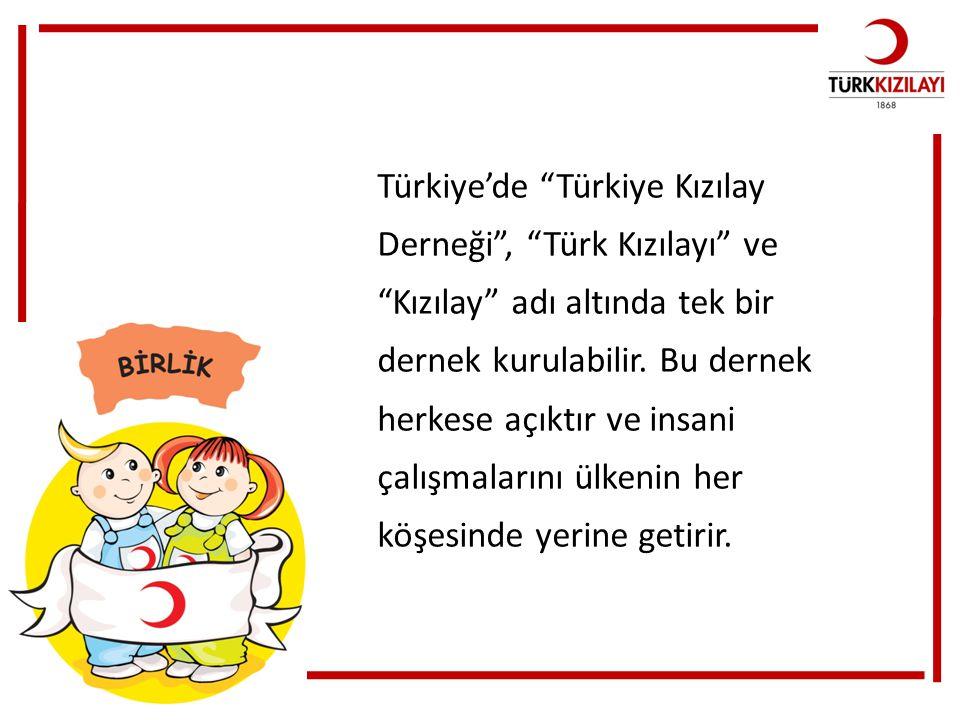 Türkiye'de Türkiye Kızılay Derneği , Türk Kızılayı ve Kızılay adı altında tek bir dernek kurulabilir. Bu dernek herkese açıktır ve insani çalışmalarını ülkenin her köşesinde yerine getirir.