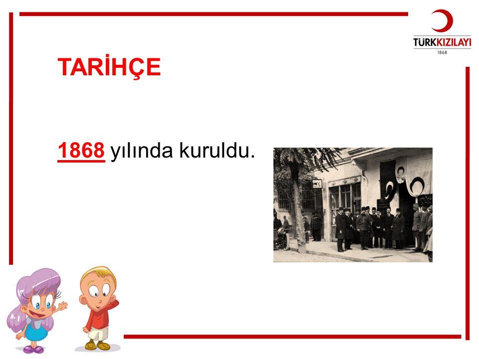 TARİHÇE 1868 yılında kuruldu.