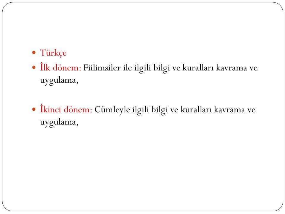Türkçe İlk dönem: Fiilimsiler ile ilgili bilgi ve kuralları kavrama ve uygulama,