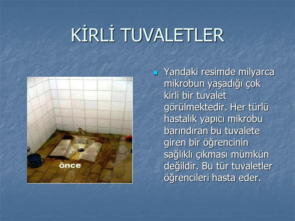KİRLİ TUVALETLER