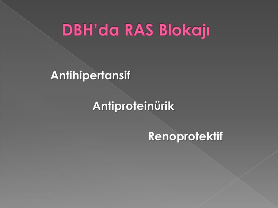 DBH'da RAS Blokajı Antihipertansif Antiproteinürik Renoprotektif