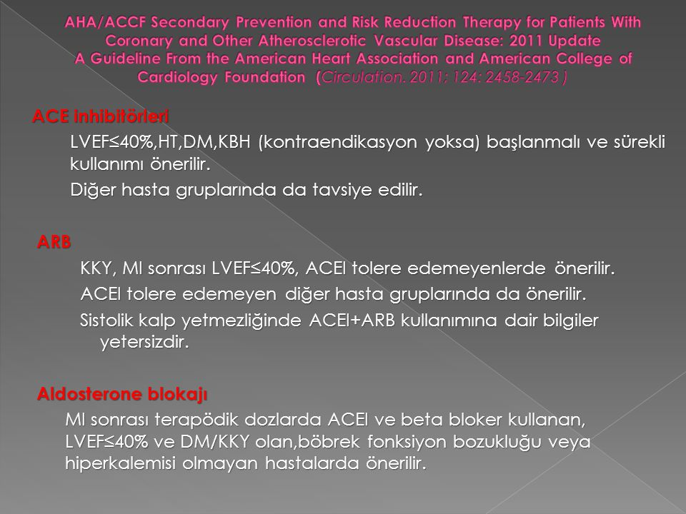 AHA/ACCF Secondary Prevention and Risk Reduction Therapy for Patients With Coronary and Other Atherosclerotic Vascular Disease: 2011 Update A Guideline From the American Heart Association and American College of Cardiology Foundation (Circulation. 2011; 124: 2458-2473 )