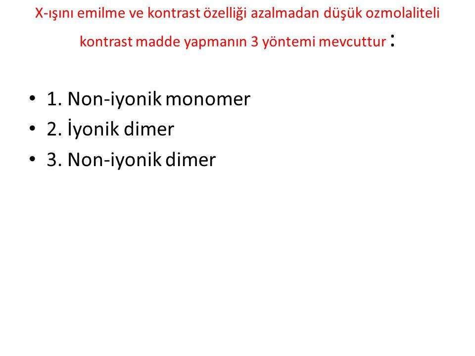 1. Non-iyonik monomer 2. İyonik dimer 3. Non-iyonik dimer