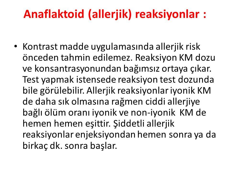 Anaflaktoid (allerjik) reaksiyonlar :
