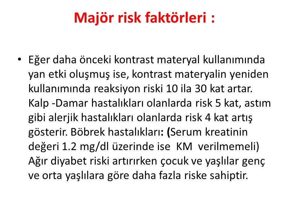 Majör risk faktörleri :