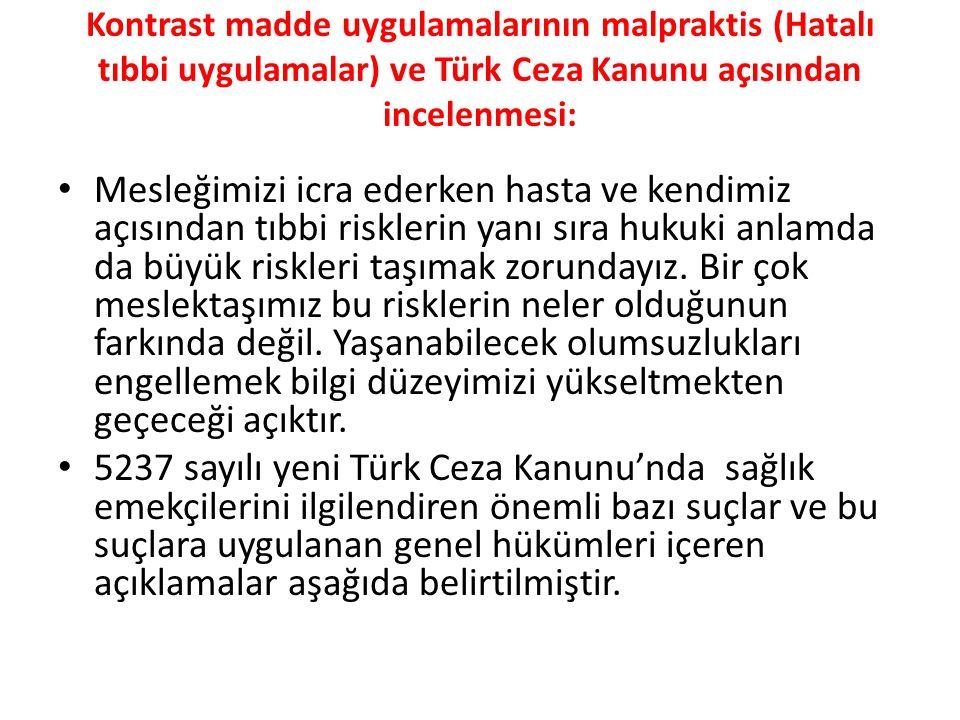 Kontrast madde uygulamalarının malpraktis (Hatalı tıbbi uygulamalar) ve Türk Ceza Kanunu açısından incelenmesi:
