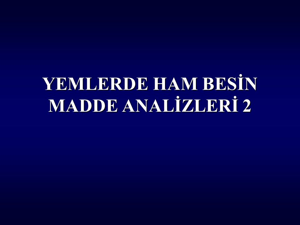 YEMLERDE HAM BESİN MADDE ANALİZLERİ 2