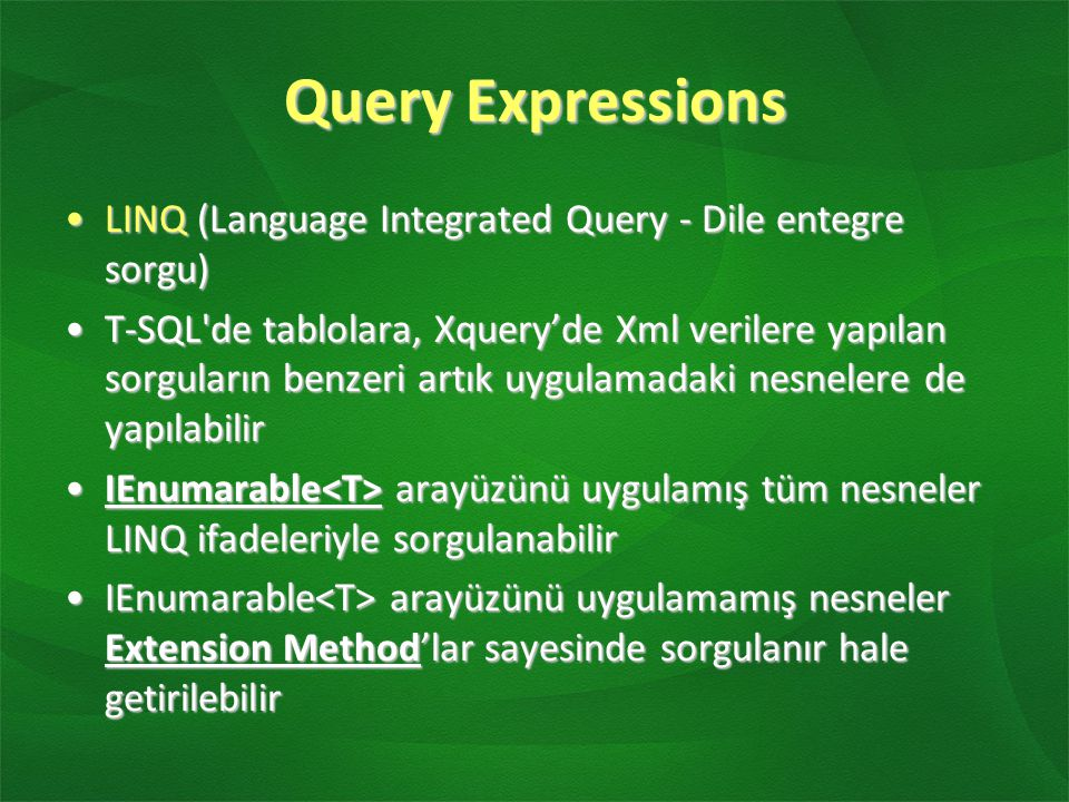 Query Expressions LINQ (Language Integrated Query - Dile entegre sorgu)