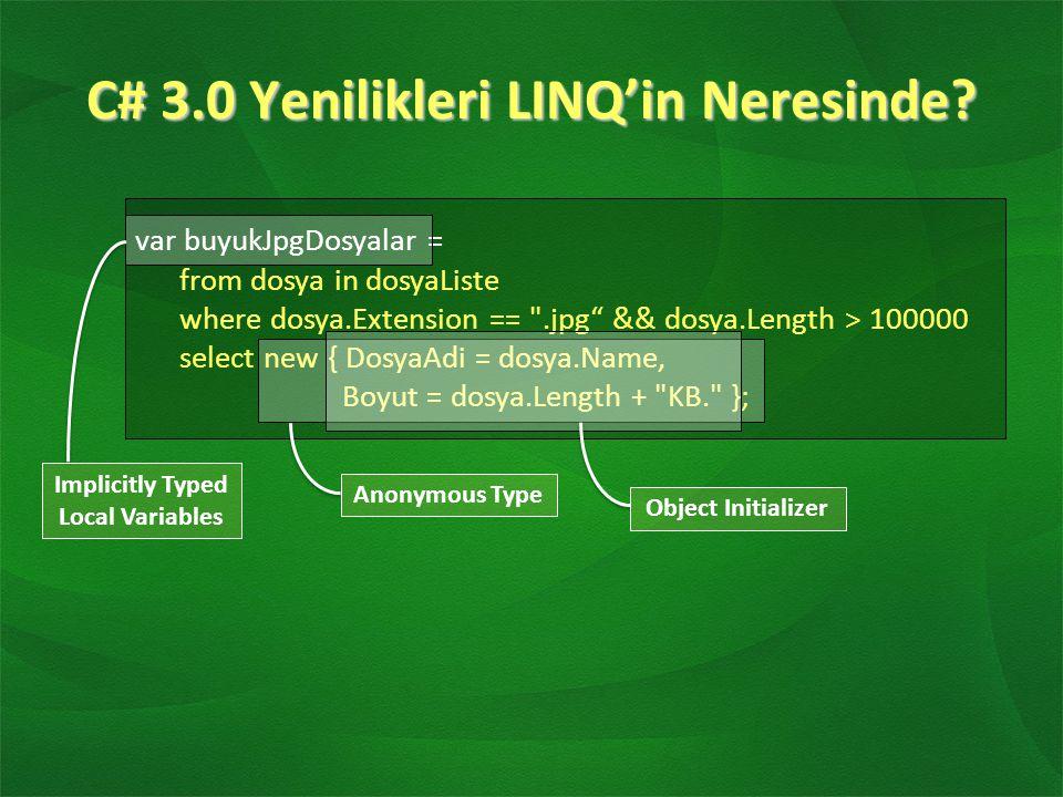 C# 3.0 Yenilikleri LINQ'in Neresinde