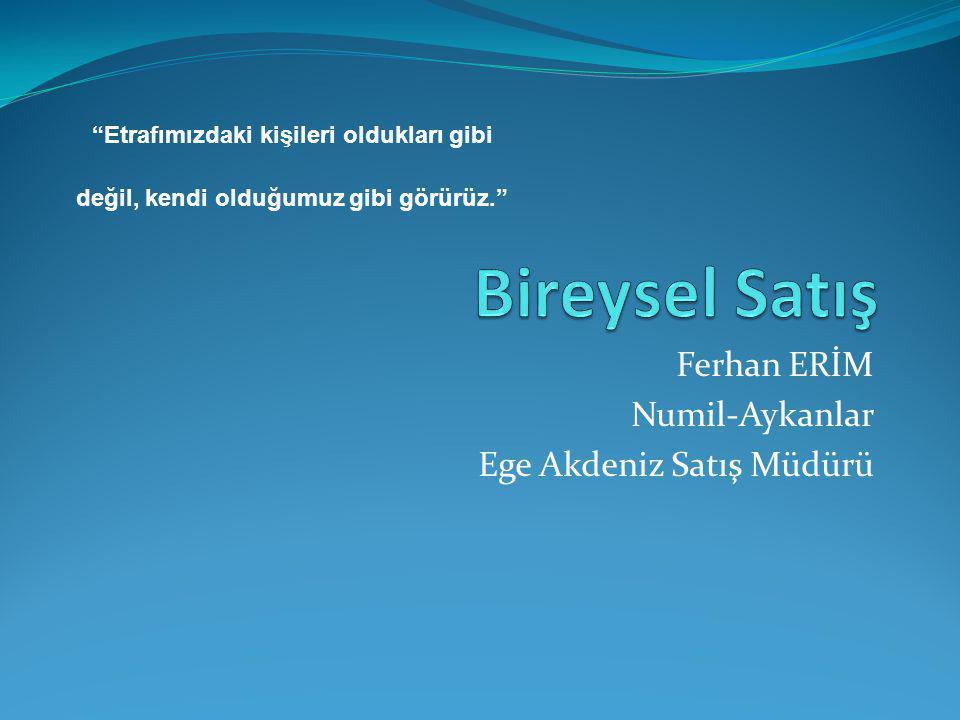 Ferhan ERİM Numil-Aykanlar Ege Akdeniz Satış Müdürü