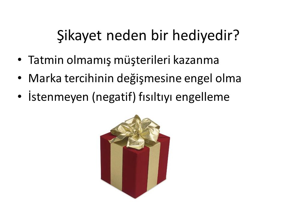 Şikayet neden bir hediyedir