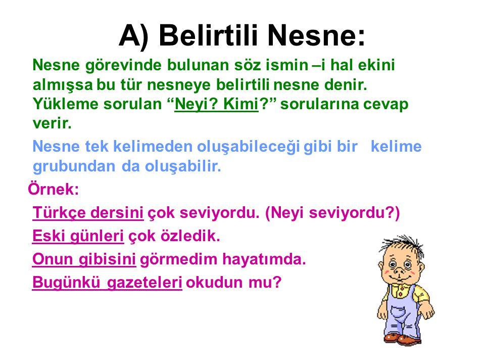 A) Belirtili Nesne: