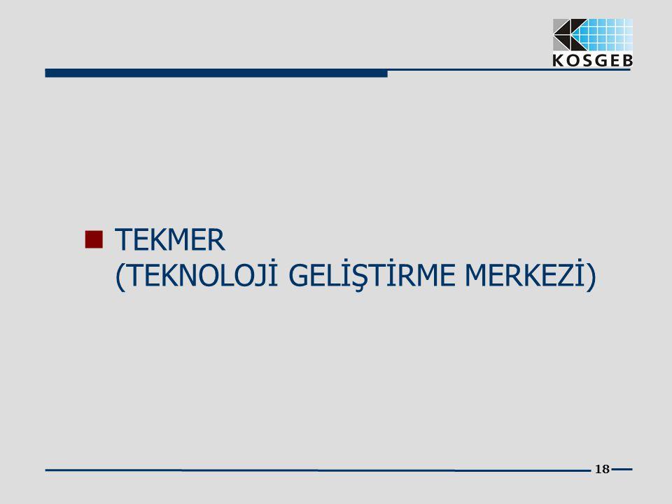 TEKMER (TEKNOLOJİ GELİŞTİRME MERKEZİ)