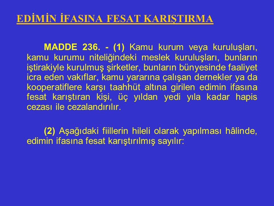 EDİMİN İFASINA FESAT KARIŞTIRMA