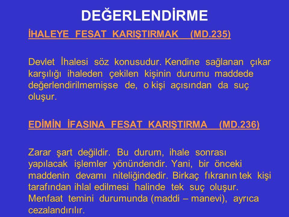DEĞERLENDİRME İHALEYE FESAT KARIŞTIRMAK (MD.235)