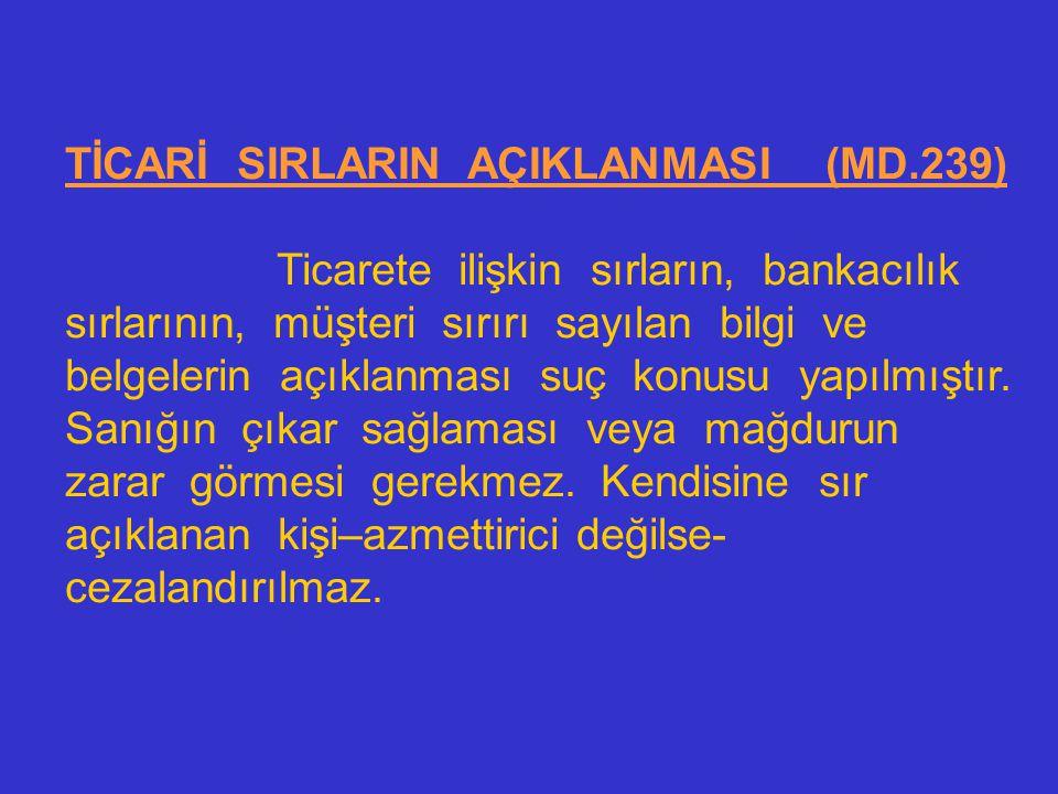 TİCARİ SIRLARIN AÇIKLANMASI (MD.239)