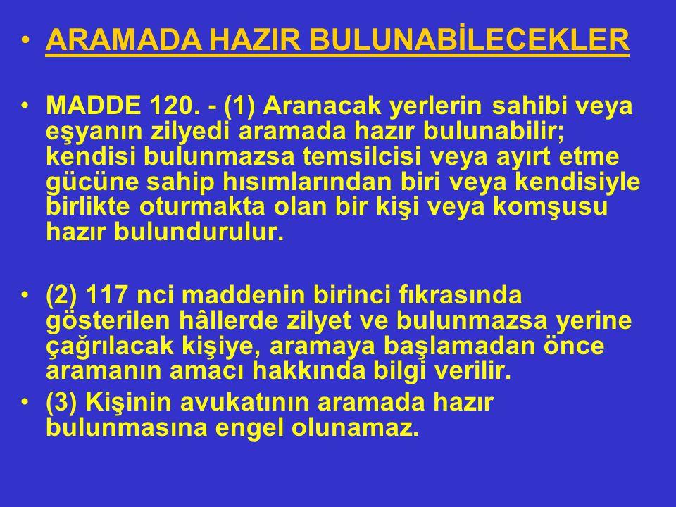 ARAMADA HAZIR BULUNABİLECEKLER