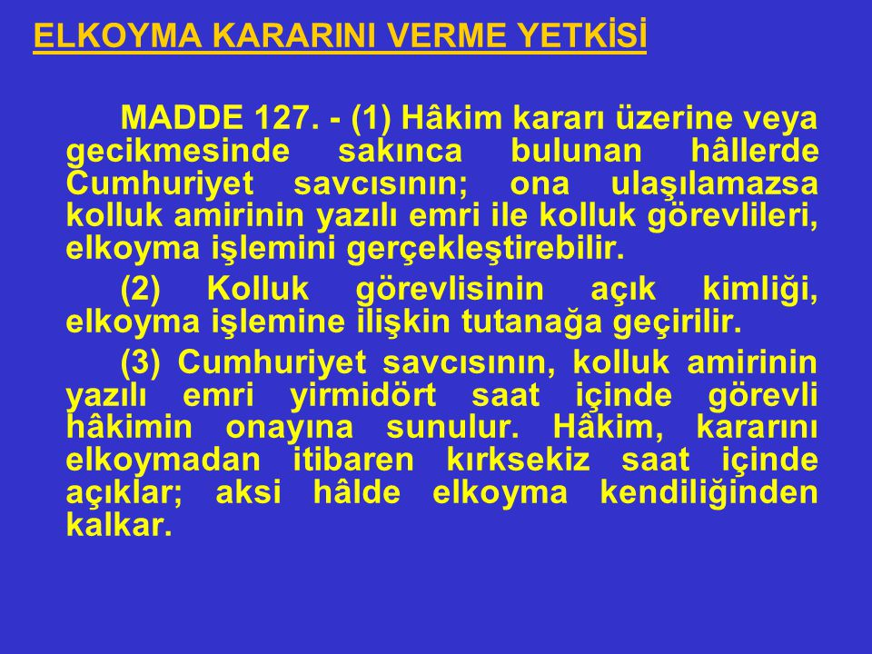 ELKOYMA KARARINI VERME YETKİSİ