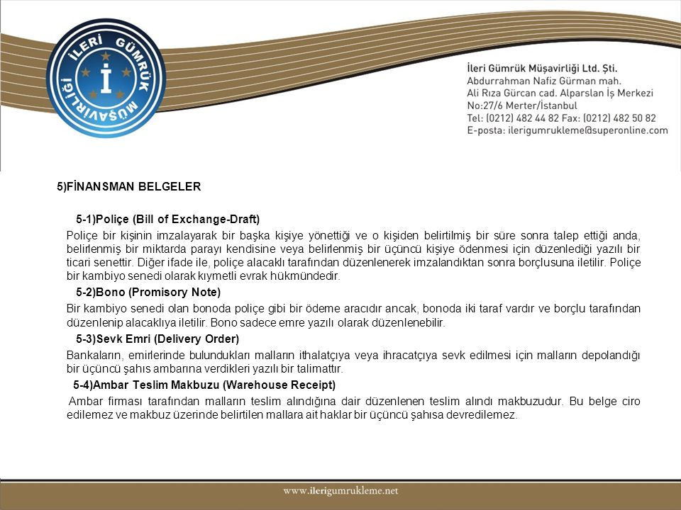 5)FİNANSMAN BELGELER 5-1)Poliçe (Bill of Exchange-Draft)