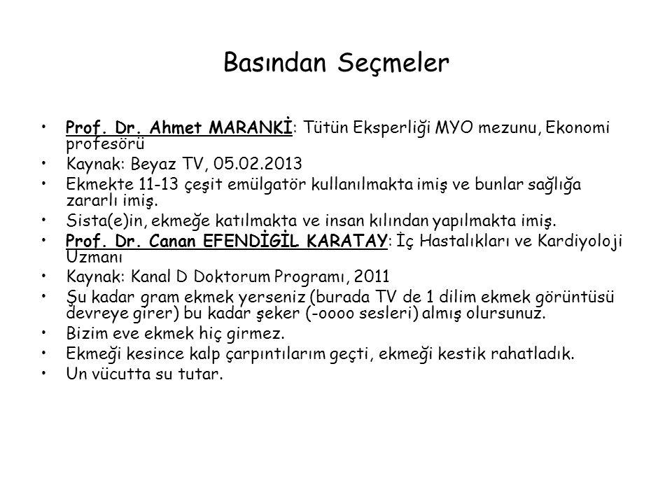 Basından Seçmeler Prof. Dr. Ahmet MARANKİ: Tütün Eksperliği MYO mezunu, Ekonomi profesörü. Kaynak: Beyaz TV, 05.02.2013.